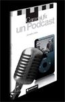 Come si fa un Podcast